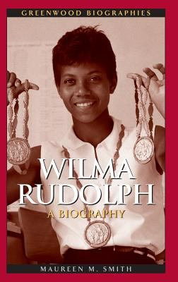 Wilma Rudolph A Biography