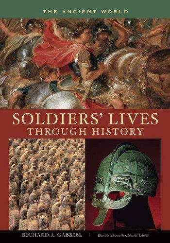 Soldiers' Lives through History - The Ancient World