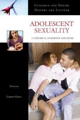 Adolescent Sexuality A Historical Handbook and Guide