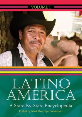Latino America: A State-by-State Encyclopedia