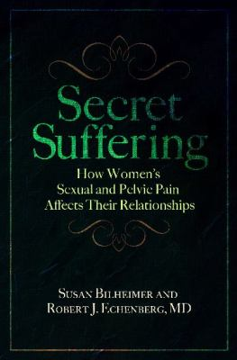 Secret Suffering: Women's Sexual and Pelvic Pain, and the Effect on Their Relationships