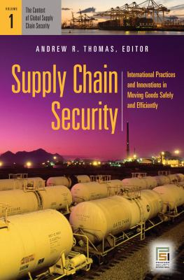 Supply Chain Security [2 volumes]: International Practices and Innovations in Moving Goods Safely and Efficiently (Praeger Security International)