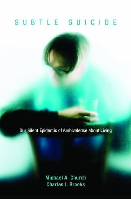 Subtle Suicide: Our Silent Epidemic of Ambivalence about Living