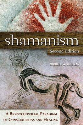 Shamanism : A Biopsychosocial Paradigm of Consciousness and Healing