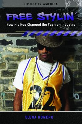 Free Stylin' : How Hip Hop Changed the Fashion Industry