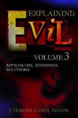 Explaining Evil [3 volumes] (Psychology, Religion, and Spirituality)