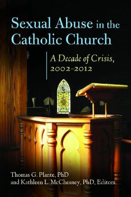 Ten Years after the Crisis of Clergy Sexual Abuse : Lessons Learned, and Steps Taken for Prevention, in the Roman Catholic Church