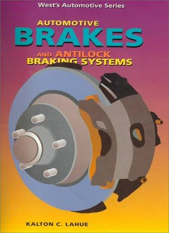 Automotive Brakes and Antilock Braking Systems (American Casebooks)