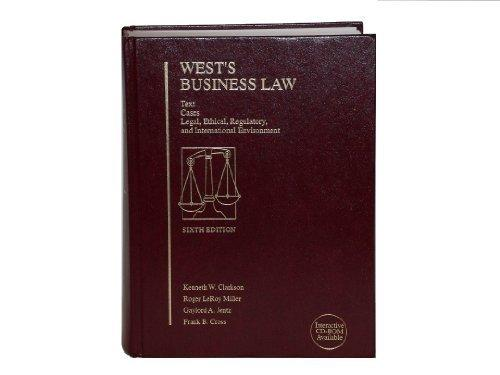 West's Business Law: Text, Cases, Legal, Ethical, Regulatory, and International Environment