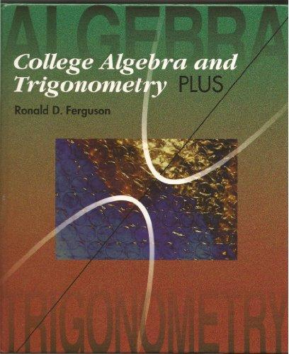 College Algebra and Trigonometry Plus