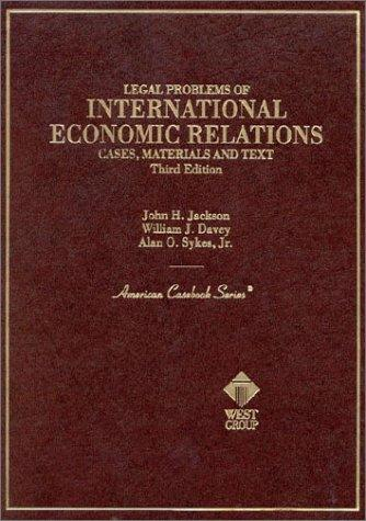 Legal Problems of International Economic Relations: Cases, Materials and Text on the National and International Regulation of Transnational Economic (American Casebook Series)
