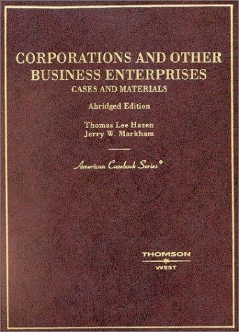 Corporations and Other Business Enterprises (American Casebook Series)