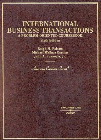 International Business Transactions: A Problem-Oriented Coursebook (American Casebook)