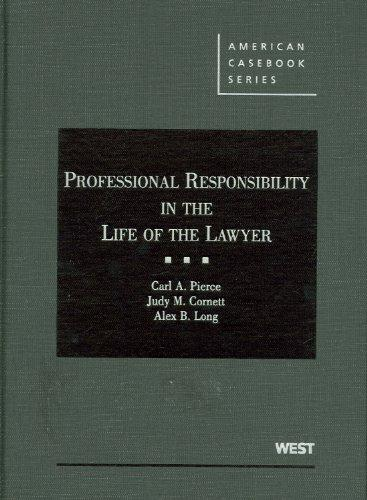 Pierce, Cornett and Long's Professional Responsibility in the Life of the Lawyer (American Casebook Series) (English and English Edition)
