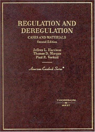 Harrison, Morgan, and Verkuil's Regulation and Deregulation: Cases and Materials, 2d (American Casebook Series) (English and English Edition)