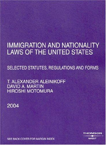 Immigration And Nationality Laws Of The United States: Selected Statutes, Regulations and Forms 2004