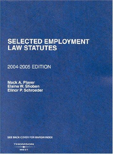 Selected Employment Law Statutes: 2004-2005 edition