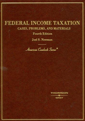 Federal Income Taxation: Cases, Problems and Materials (American Casebook Series)