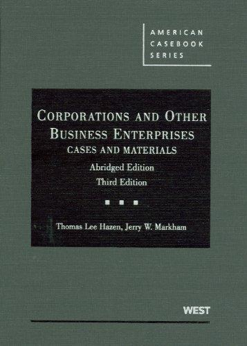 Hazen and Markham's Corporations and Other Business Enterprises, Cases and Materials, 3d, Abridged (American Casebook Series) (English and English Edition)