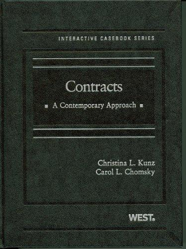 Contracts: A Contemporary Approach (Interactive Casebooks) (The Interactive Casebook Series)