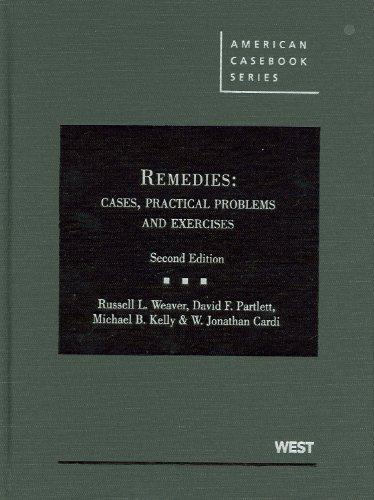 Weaver, Partlett, Kelly and Cardi's Remedies: Cases, Practical Problems and Exercises, 2d (American Casebook Series) (English and English Edition)