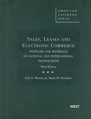 Sales, Leases and Electronic Commerce: Problems and Materials on National and International Transactions, 3d