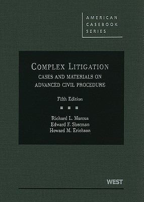 Complex Litigation, Cases and Materials on Advanced Civil Procedure, 5th (American Casebooks)