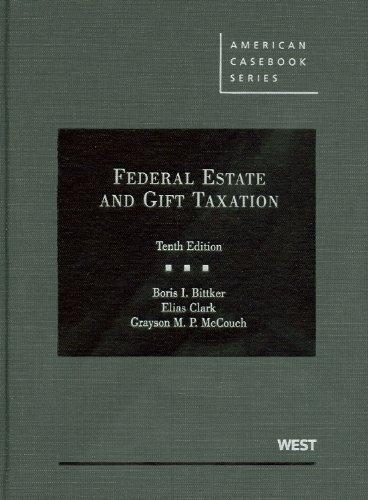 Federal Estate and Gift Taxation, 10th (American Casebooks)