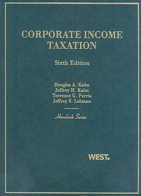 Kahn, Kahn, Perris and Lehman's Corporate Income Taxation, 6th