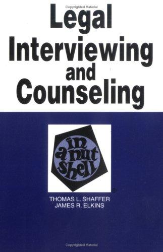Legal Interviewing and Counseling in a Nutshell (Nutshell Series)