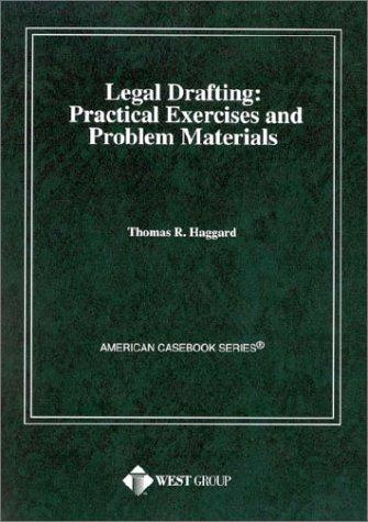 Legal Drafting: Practical Exercises and Problem Materials (American casebook series)