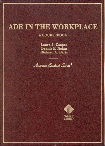 Adr in the Workplace (American Casebook Series and Other Coursebooks)