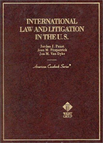 International Law and Litigation in the U.S. (American Casebook Series and Other Coursebooks)