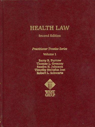 Health Law Second Edition Volume One (Practitioner's Treatise Series)