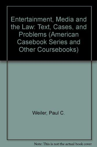 Entertainment, Media and the Law: Text, Cases, and Problems (American Casebook Series and Other Coursebooks)