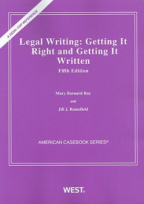 Ray and Ramsfield's Legal Writing: Getting It Right and Getting It Written, 5th (American Casebook Series)