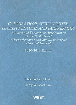Hazen and Markham's Corporations, Other Limited Liability Entities and Partnerships : Statutory Supplement to Corporations and Other Business Enterprises, 2010-2011