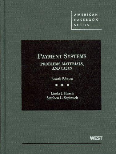 Payment Systems: Problems, Materials, and Cases, 4th (American Casebook)