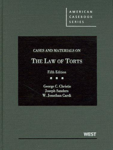 Christie, Sanders, and Cardi's Cases and Materials on the Law of Torts, 5th (American Casebook Series) (English and English Edition)