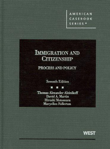 Immigration and Citizenship, Process and Policy, 7th (American Casebook Series) (English and English Edition)
