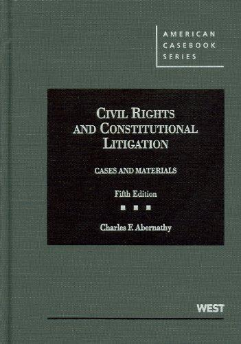 Cases and Materials on Civil Rights and Constitutional Litigation, 5th (American Casebooks)