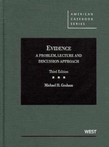 Graham's Evidence: A Problem, Lecture and Discussion Approach, 3d (American Casebook)