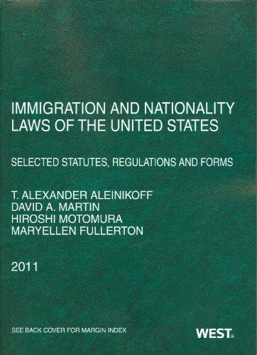 Immigration and Nationality Laws of the United States: Selected Statutes, Regulations and Forms, 2011
