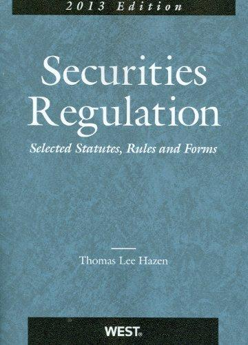 Securities Regulation, Selected Statutes, Rules and Forms, 2013