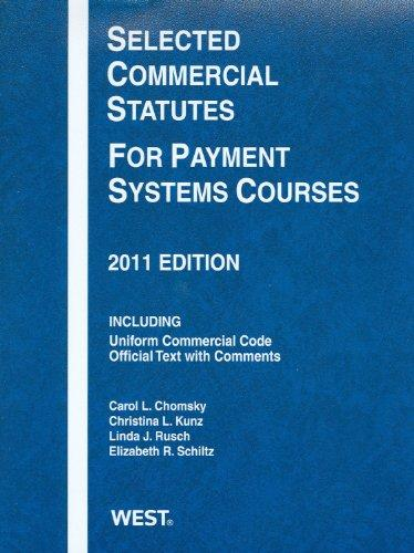 Selected Commercial Statutes For Payment Systems Courses, 2011
