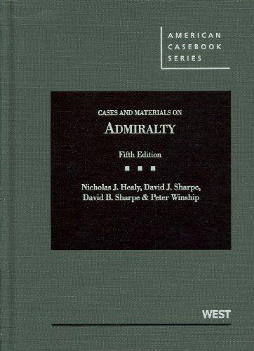 Cases and Materials on Admiralty, Fifth Edition (American Casebook)