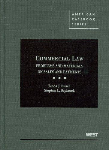 Commercial Law: Problems and Materials on Sales and Payment (American Casebook)