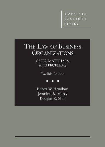 The Law of Business Organizations: Cases, Materials, and Problems, 12th (American Casebook Series)