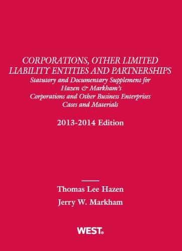 Corporations, Other Limited Liability Entities and Partnerships, Statutory and Documentary Supplement for Hazen & Markham's Corporations and Other ... and Materials, 2013-2014 (Selected Statutes)