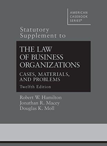 The Law of Business Organizations, 12th, Statutory Supplement (American Casebook Series)